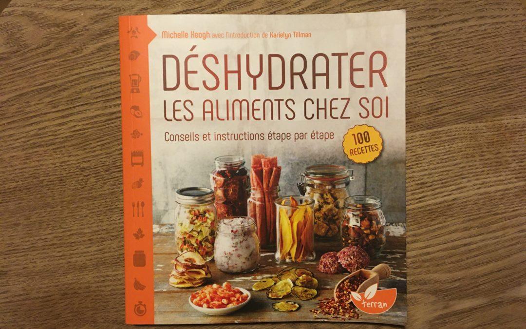 Déshydrater les aliments chez soi : Mon avis sur le livre